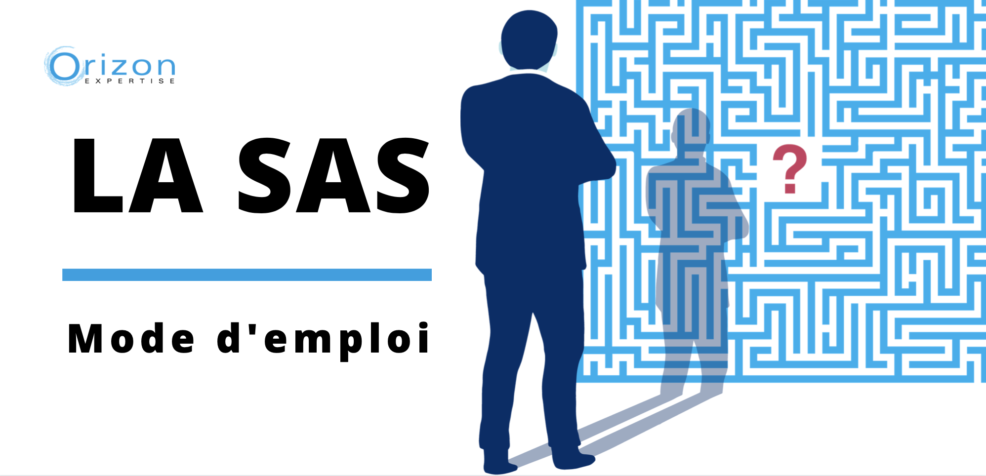 SAS mode d'emploi - Orizon Expertise